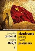 Nieuchronny podbój świata po chińsku - Heriberto Araújo, Juan-Pablo Cardenal - ebook