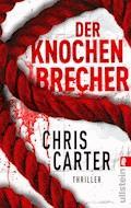Der Knochenbrecher - Chris Carter - E-Book