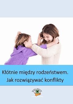 Kłótnie między rodzeństwem - jak rozwiązywać konflikty domowe - Magdalena Goetz - ebook