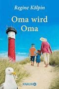 Oma wird Oma - Regine Kölpin - E-Book