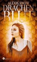 Drachenblut - Alexis Snow - E-Book