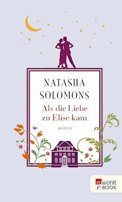 Als die Liebe zu Elise kam - Natasha Solomons - E-Book