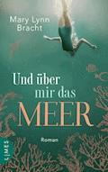 Und über mir das Meer - Mary Lynn Bracht - E-Book