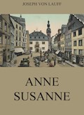Anne-Susanne - Joseph von Lauff - E-Book