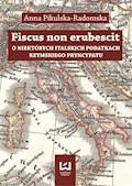 Fiscus non erubescit. O niektórych italskich podatkach rzymskiego pryncypatu - Anna Pikulska-Radomska - ebook