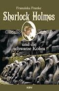 Sherlock Holmes und die schwarze Kobra - Franziska Franke - E-Book