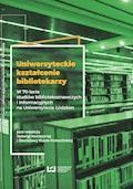 Uniwersyteckie kształcenie bibliotekarzy. W 70-lecie studiów bibliotekoznawczych i informacyjnych na Uniwersytecie Łódzkim - Jadwiga Konieczna, Stanisława Kurek-Kokocińska - ebook