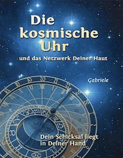 Die kosmische Uhr und das Netzwerk Deiner Haut. - Gabriele - E-Book