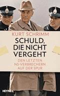 Schuld, die nicht vergeht - Kurt Schrimm - E-Book