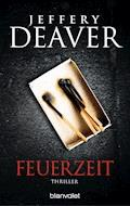Feuerzeit - Jeffery Deaver - E-Book