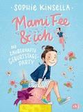 Mami Fee & ich - Die zauberhafte Geburtstagsparty - Sophie Kinsella - E-Book