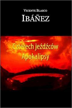 Czterech jeźdźców Apokalipsy - Vicente Blasco Ibáñez - ebook