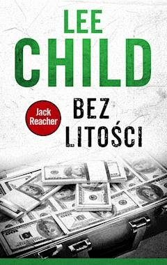 Jack Reacher. Bez litości - Lee Child - ebook