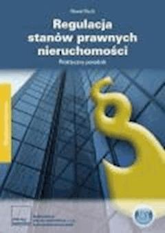 Regulacja stanów prawnych nieruchomości Praktyczny poradnik - Paweł Puch - ebook