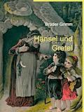 Hänsel und Gretel - Brüder Grimm - E-Book