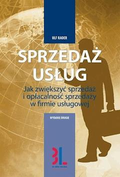 Sprzedaż usług - jak zwiększyć sprzedaż i opłacalność sprzedaży w firmie usługowej - Ulf Rader - ebook