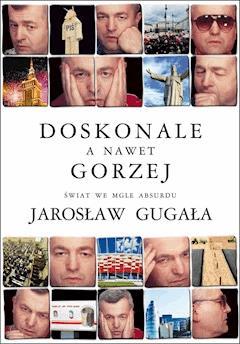 Doskonale, a nawet gorzej - Jarosław Gugała - ebook