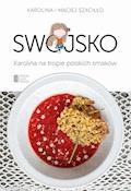 Swojsko. Karolina na tropie polskich smaków - Maciej Szaciłło, Karolina Szaciłło - ebook