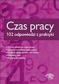 Czas pracy - 102 odpowiedzi z praktyki - Opracowanie zbiorowe - ebook