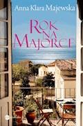 Rok na Majorce - Anna Klara Majewska - ebook