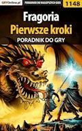 """Fragoria - pierwsze kroki - poradnik do gry - Piotr """"MaxiM"""" Kulka - ebook"""