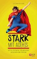 Stark mit AD(H)S - Joachim Kristahn - E-Book