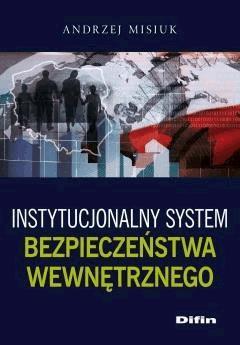 Instytucjonalny system bezpieczeństwa wewnętrznego - Andrzej Misiuk - ebook