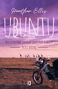 Ubuntu. Motocyklowa odyseja samotnej kobiety przez Afrykę - Heather Ellis - ebook