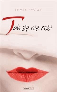 Tak się nie robi - Edyta Łysiak - ebook
