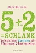5+2= schlank - Kate Harrison - E-Book