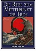 Jules Verne: Die Reise zum Mittelpunkt der Erde - Jules Verne - E-Book