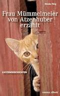 Frau Mümmelmeier von Atzenhuber erzählt - Nicola Förg - E-Book