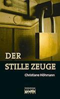 Der stille Zeuge - Christiane Höhmann - E-Book