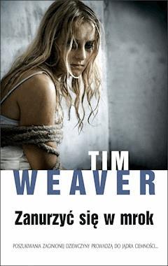 Zanurzyć się w mrok - Tim Weaver - ebook