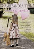 Szczęście pachnie bzem - Aleksandra Tyl - ebook + audiobook