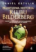 Prawdziwa historia Klubu Bilderberga - Daniel Estulin - ebook