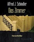 Das Zimmer - Alfred J. Schindler - E-Book