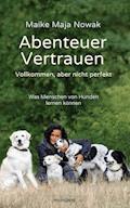 Abenteuer Vertrauen - Maike Maja Nowak - E-Book