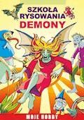 Szkoła rysowania. Demony. Moje hobby - Mateusz Jagielski - ebook