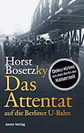 Das Attentat auf die Berliner U-Bahn - Horst Bosetzky - E-Book