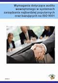 Wymagania dotyczące auditu wewnętrznego w systemach zarządzania najbardziej popularnych oraz bazujących na ISO 9001 - Dariusz Kłosowski - ebook