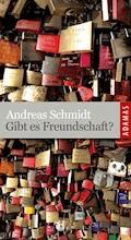 Gibt es Freundschaft? - Andreas Schmidt - E-Book