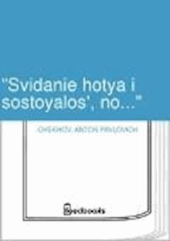 """""""Svidanie hotya i sostoyalos', no..."""" - Anton Pavlovich Chekhov - ebook"""