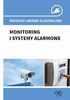Przepisy i normy elektryczne - monitoring i systemy alarmowe - Stefan Jerzy Siudalski - ebook