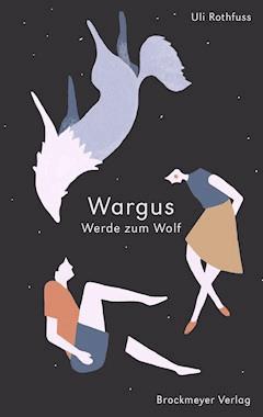 Wargus Werde zum Wolf - Uli Rothfuss - E-Book