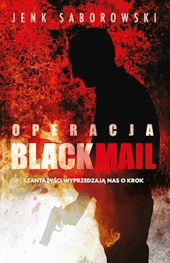 Operacja Blackmail - Jenk Saborowski - ebook