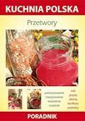 Przetwory. Kuchnia polska. Poradnik - Karol Skwira, Marzena Strzelczyńska - ebook