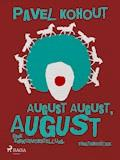 August August, August. Eine Zirkusvorstellung - Pavel Kohout - E-Book