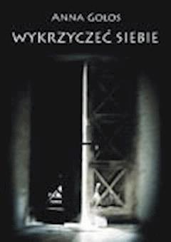 Wykrzyczeć siebie - Anna Gołos - ebook
