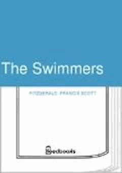 The Swimmers - Francis Scott Fitzgerald - ebook